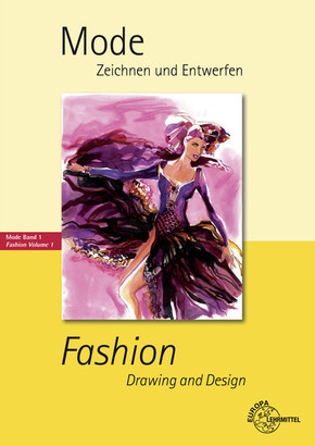 Mode - Zeichnen und Entwerfen; Fashion - Drawing and Design