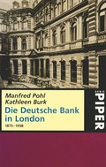 Die Deutsche Bank in London 1873-1998