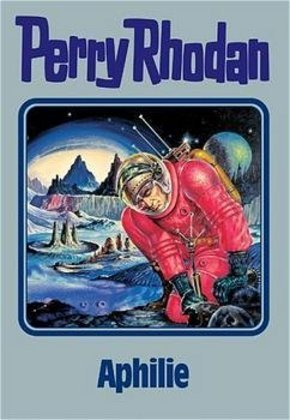 Perry Rhodan - Aphilie
