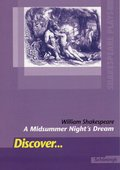 Discover ...: William Shakespeare: A Midsummer Night's Dream