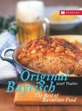 Original Bayrisch - The Best of Bavarian Food