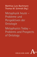 Metaphysik heute - Probleme und Perspektiven der Ontologie; Metaphysics Today - Problems and Prospects of Ontology