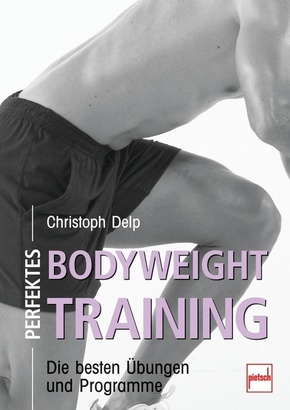 Perfektes Bodyweight Training