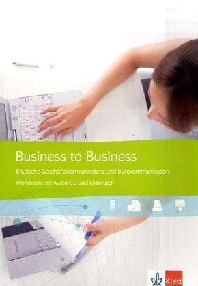 Business to Business: Workbook, m. Audio-CD u. Lösungen