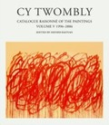 Cy Twombly, Catalogue Raisonne of the Paintings: 1996-2006; Vol.5