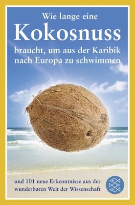 wie lange eine kokosnuss braucht um aus der karibik nach europa zu schwimmen 9783596185757 ebay. Black Bedroom Furniture Sets. Home Design Ideas