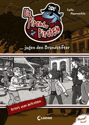 Die Piranha-Piraten jagen den Brandstifter