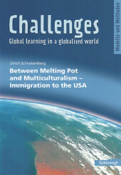 Challenges - Global learning in a globalised world: Between Melting Pot and Multiculturalism - Immigration to the USA