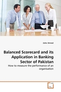 Balanced Scorecard and its Application in Banking Sector of Pakistan