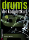 Drums. Der Komplettkurs, m. Audio-CD