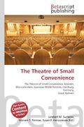 The Theatre of Small Convenience