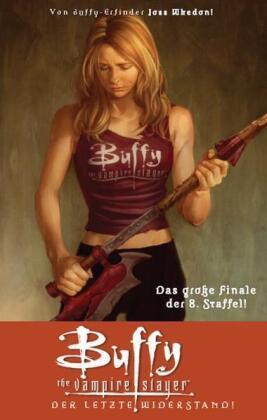 Buffy, The Vampire Slayer (8. Staffel) - Der letzte Widerstand!