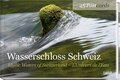 Wasserschloss Schweiz; Idyllic Waters of Switzerland / L'Univers de l'Eau