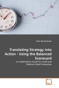 Translating Strategy into Action - Using the Balanced Scorecard