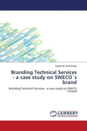 Branding Technical Services - a case study on SWECO's brand