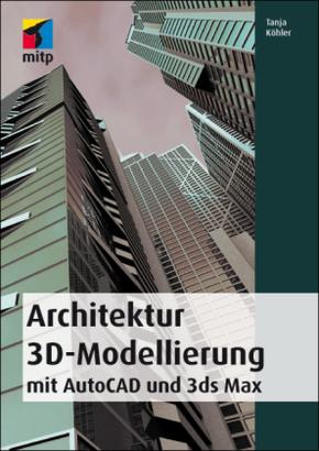 architektur 3d modellierung mit autocad und 3ds max. Black Bedroom Furniture Sets. Home Design Ideas