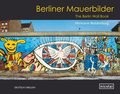 Berliner Mauerbilder - The Berlin Wall Book