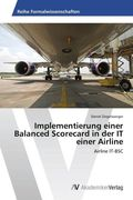 Implementierung einer Balanced Scorecard in der IT einer Airline