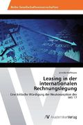 Leasing in der internationalen Rechnungslegung