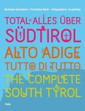 Total alles über Südtirol - Alto Adige - tutto di tutto - The Complete South Tyrol