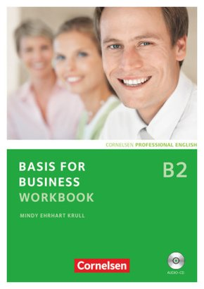 Basis for Business, New Edition: Workbook mit Audio-CD; Bd.B2