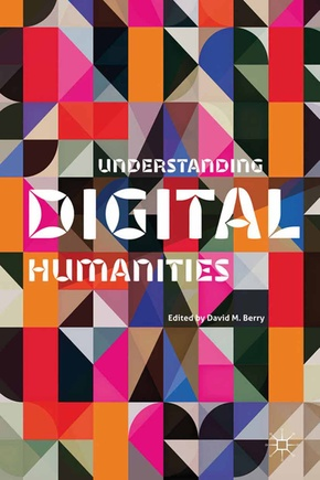 Understanding Digital Humanities