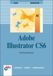 Adobe Illustrator CS6 - Das Einsteigerseminar