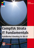 CompTIA Strata IT Fundamentals - Fundierter Einsteig in die IT