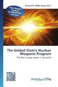 The United State's Nuclear Weapons Program