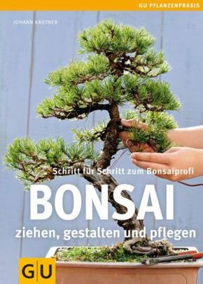 bonsai ziehen gestalten und pflegen. Black Bedroom Furniture Sets. Home Design Ideas