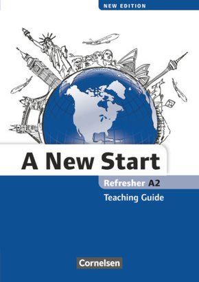 A New Start, Refresher, New Edition 2013: Refresher A2, Teaching Guide