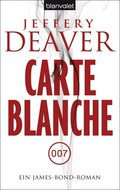 Jeffery Deaver - Carte Blanche, Ein James-Bond-Roman