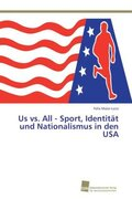 Us vs. All - Sport, Identität und Nationalismus in den USA