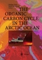 The Organic Carbon Cycle in the Arctic Ocean