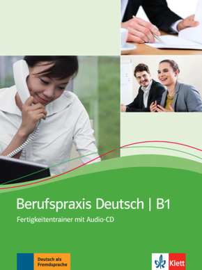 Berufspraxis Deutsch B1, m. Audio-CD