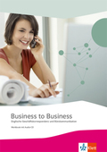 Business to Business: Workbook mit Audio-CD