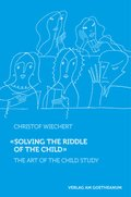 """Solving the Riddle of the Child """