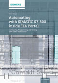 Automating with SIMATIC S7-300 inside TIA Portal