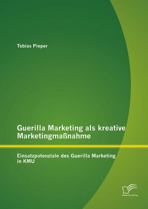 Guerilla Marketing als kreative Marketingmaßnahme