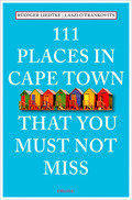 111 Places in Cape Town that you must not miss - 111 Orte in Kapstadt, die man gesehen haben muss