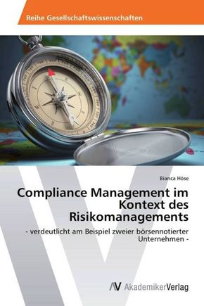Compliance Management im Kontext des Risikomanagements