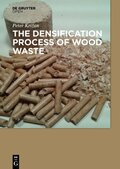 The Densification Process of Wood Waste