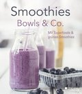 Smoothies, Bowls & Co.