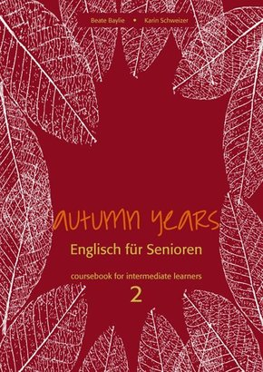 Autumn Years: Coursebook for Intermediate Learners, m. Audio-CD; Vol.2