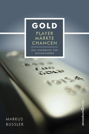 Gold - Player, Märkte, Chancen