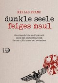 Dunkle Seele, feiges Maul