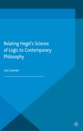 Relating Hegel's Science of Logic to Contemporary Philosophy