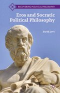 Eros and Socratic Political Philosophy