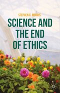 Science and the End of Ethics