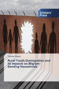 Rural Youth Outmigration and its Impacts on Migrant-Sending Households